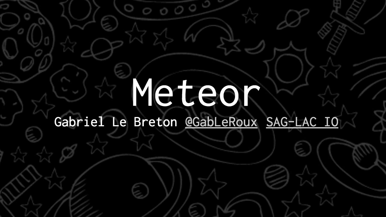 Meteorjs introduction presentation at the SagLacIO