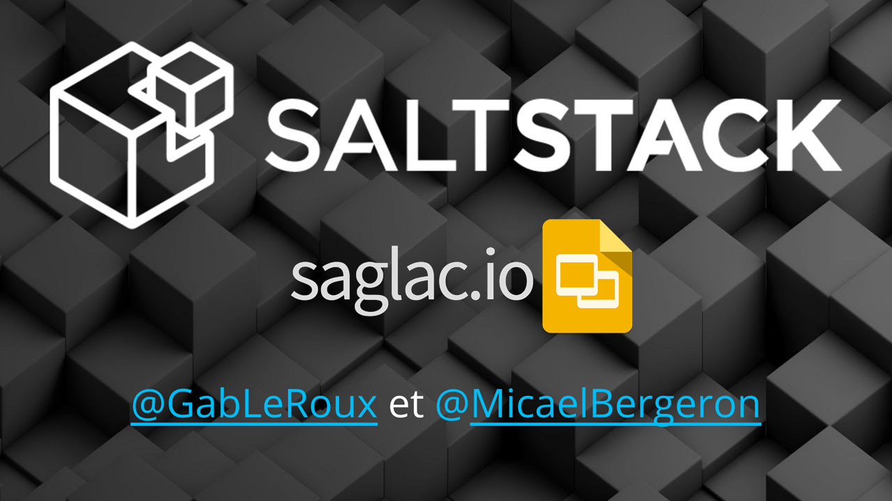 Saltstack presentation at the SagLacIO